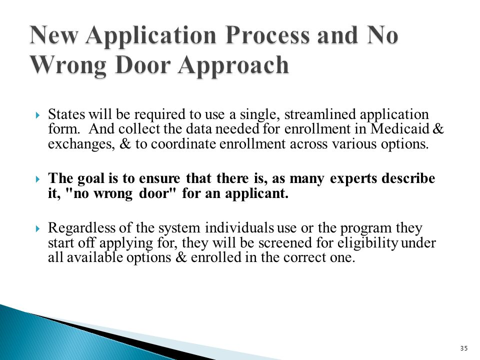  States will be required to use a single, streamlined application form.