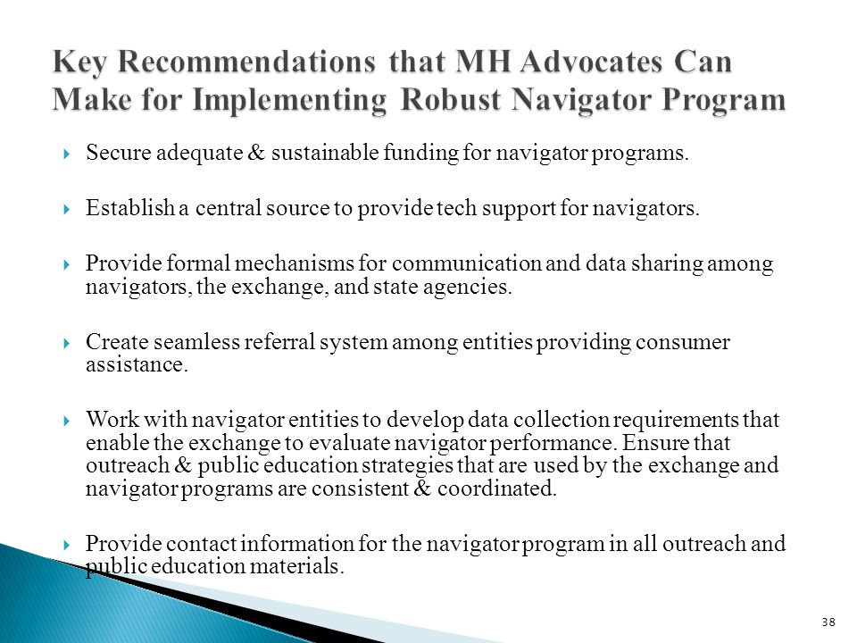  Secure adequate & sustainable funding for navigator programs.
