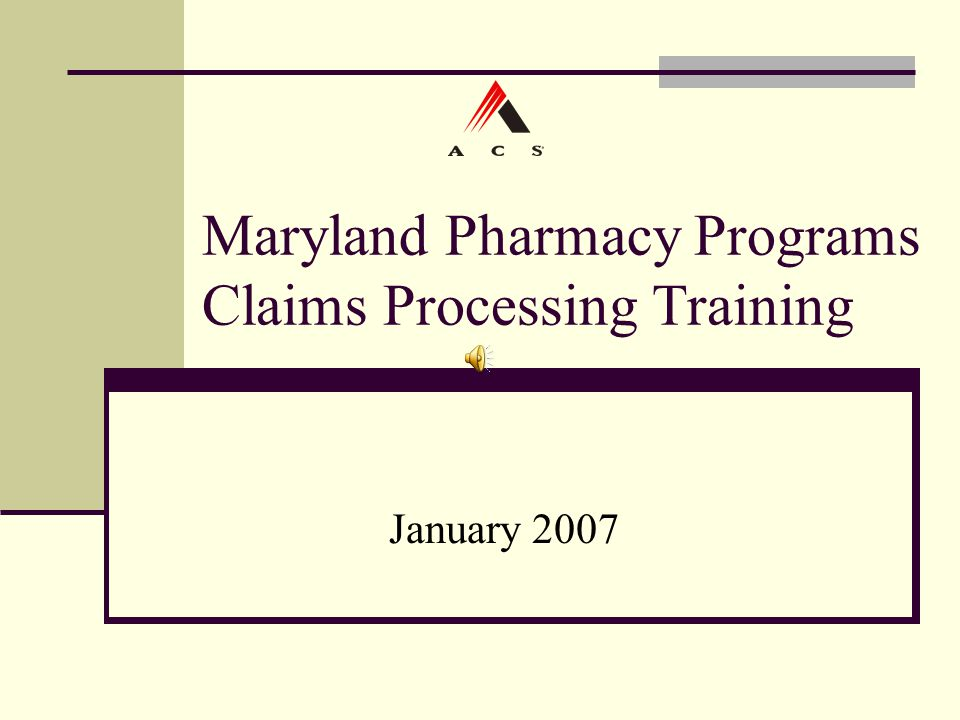 Maryland Pharmacy Programs Claims Processing Training January 2007