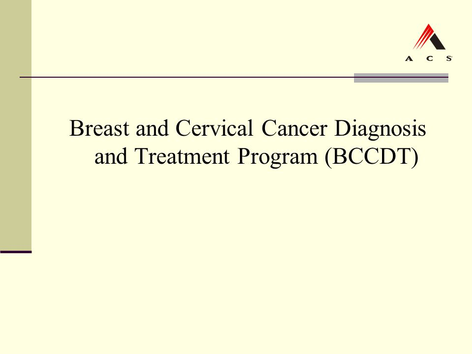 Breast and Cervical Cancer Diagnosis and Treatment Program (BCCDT)