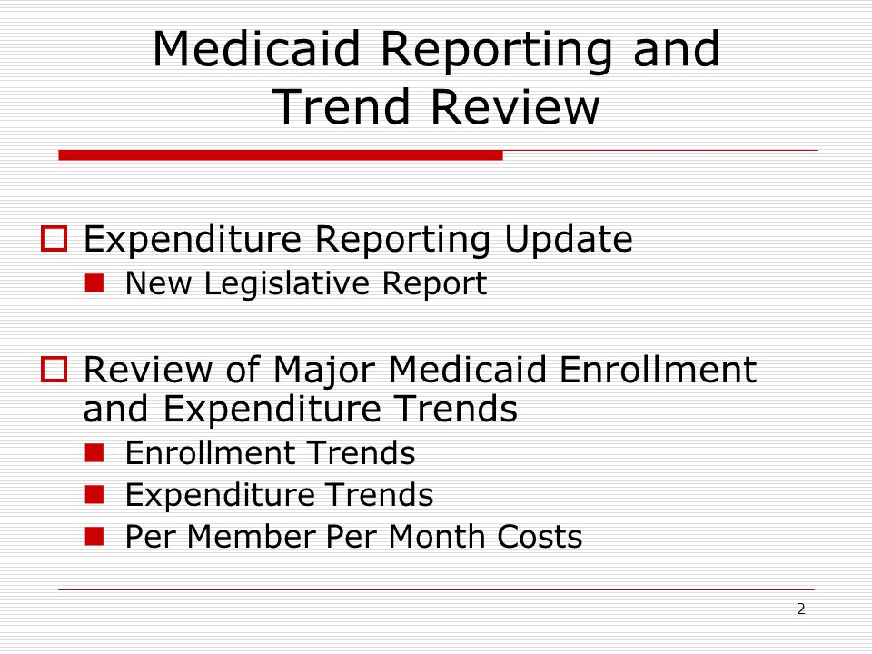 3 Medicaid - New Legislative Expenditure Report  New Report Initiated at End of SFY 2014  Joint Effort with the Office of Fiscal Analysis and the Office of Policy and Management  Currently Shared with Committee Leadership (Appropriations & Human Services)