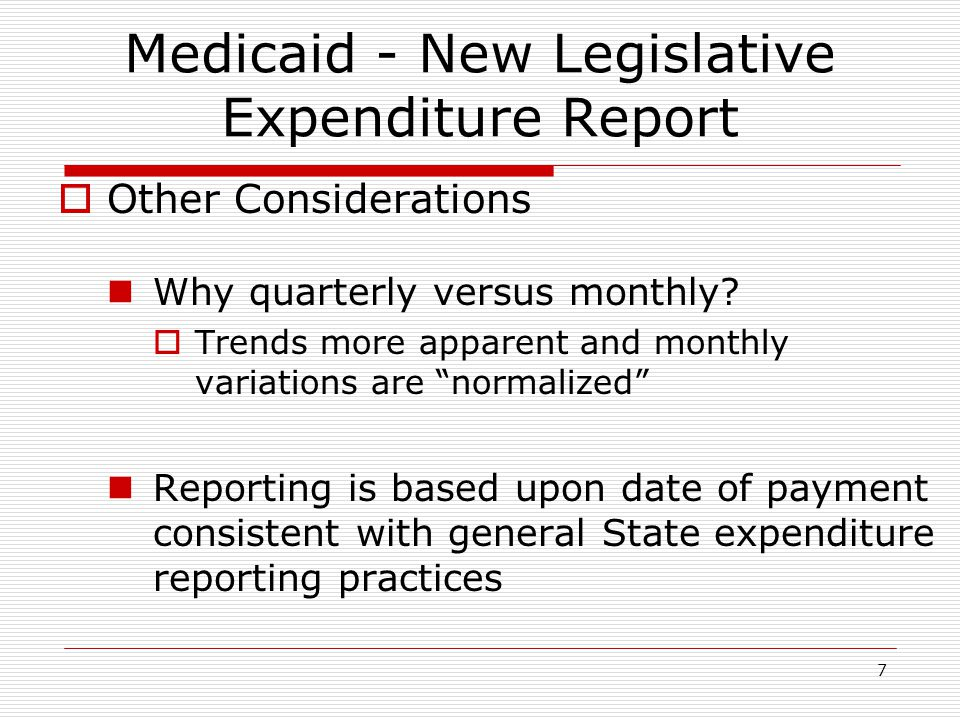 8 Medicaid - New Legislative Expenditure Report  New Format – Category of Service Expenditures by Component (A, C, D)