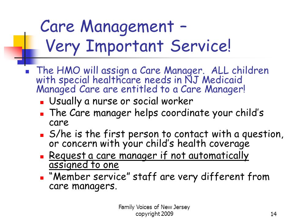 Family Voices of New Jersey copyright 200914 Care Management – Very Important Service.