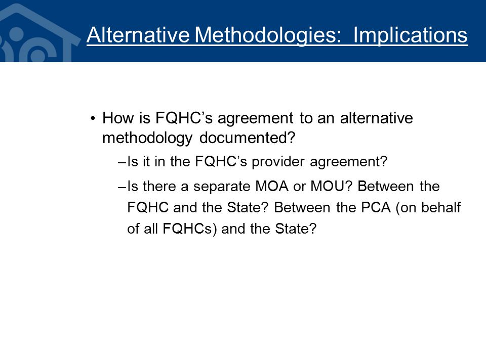 Alternative Methodologies: Implications How is FQHC's agreement to an alternative methodology documented.
