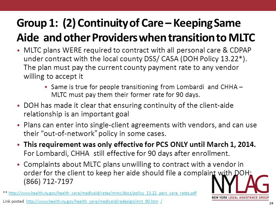 24 Group 1: (2) Continuity of Care – Keeping Same Aide and other Providers when transition to MLTC MLTC plans WERE required to contract with all perso