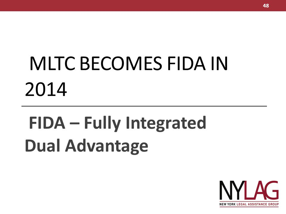 MLTC BECOMES FIDA IN 2014 FIDA – Fully Integrated Dual Advantage 48