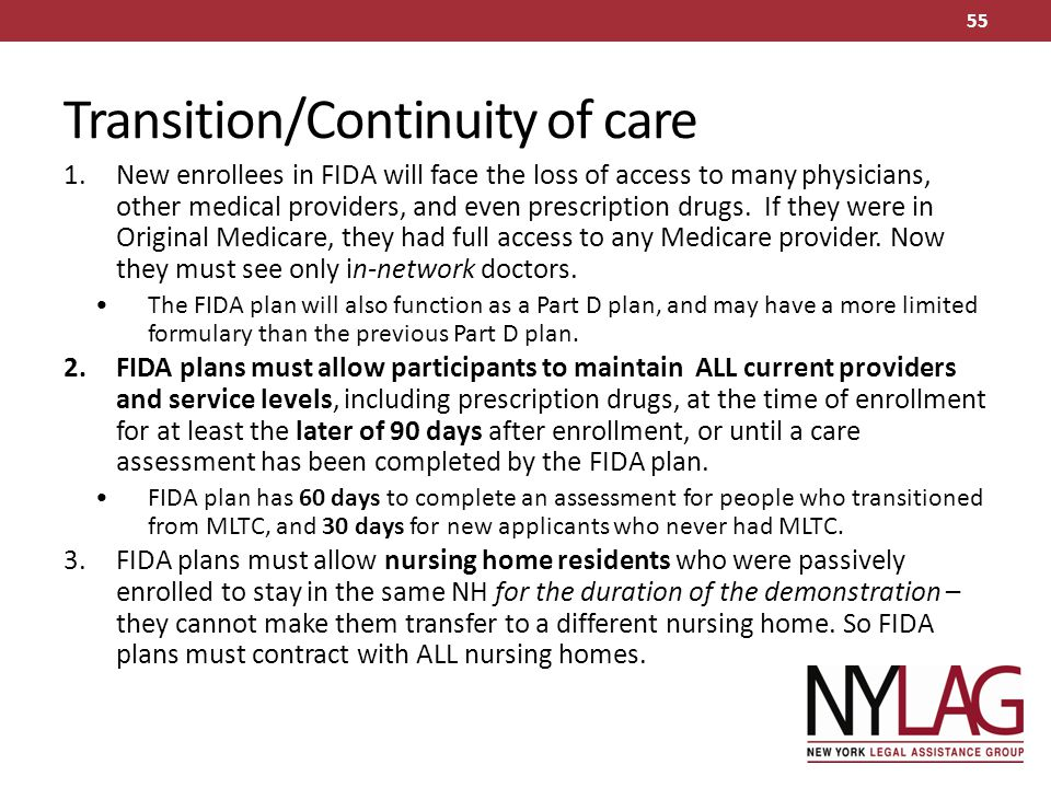 Transition/Continuity of care 1.New enrollees in FIDA will face the loss of access to many physicians, other medical providers, and even prescription