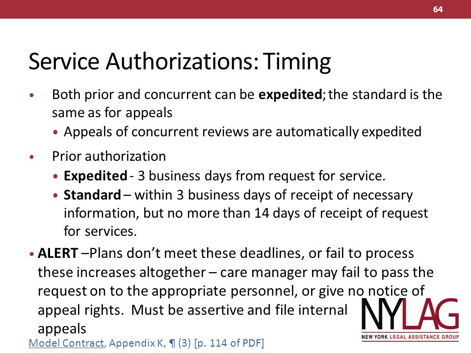 Service Authorizations: Timing Both prior and concurrent can be expedited; the standard is the same as for appeals Appeals of concurrent reviews are a