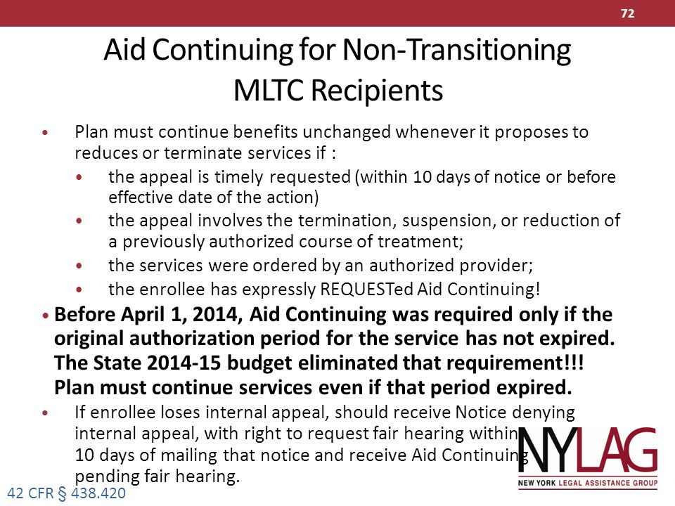 Aid Continuing for Non-Transitioning MLTC Recipients Plan must continue benefits unchanged whenever it proposes to reduces or terminate services if :