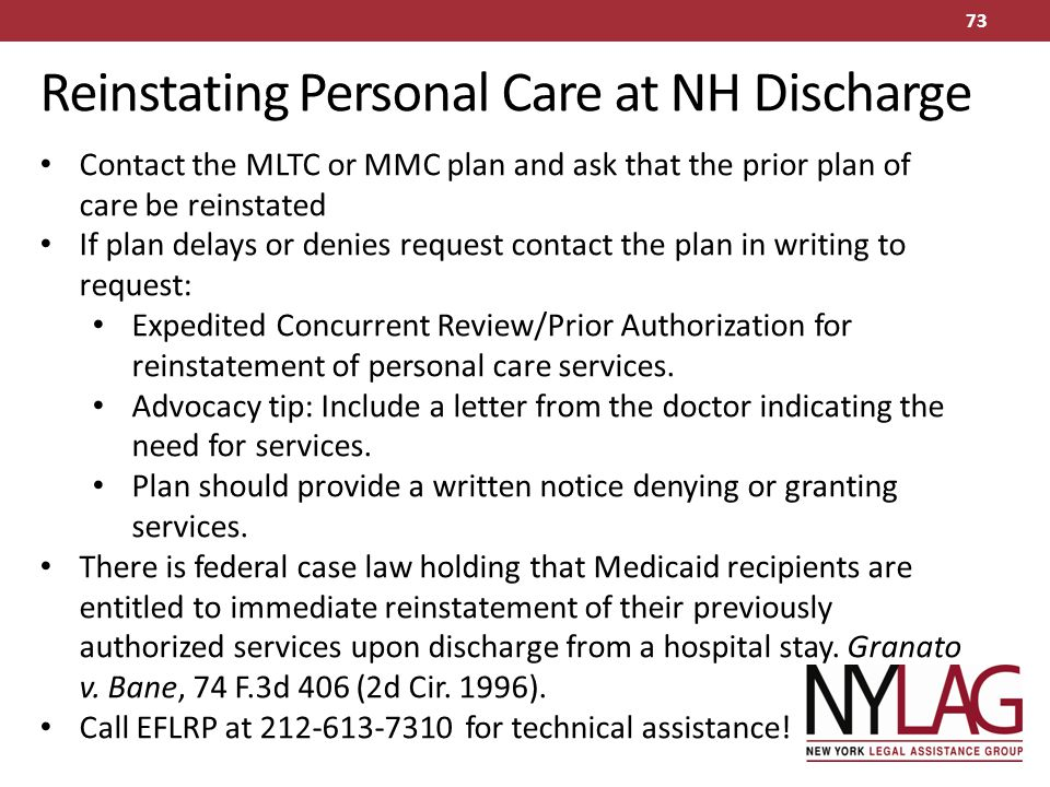 Reinstating Personal Care at NH Discharge Contact the MLTC or MMC plan and ask that the prior plan of care be reinstated If plan delays or denies requ