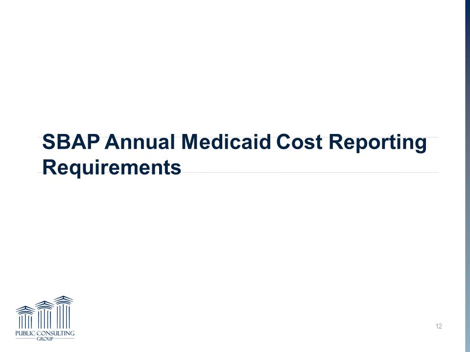 SBAP Annual Medicaid Cost Reporting Requirements 12