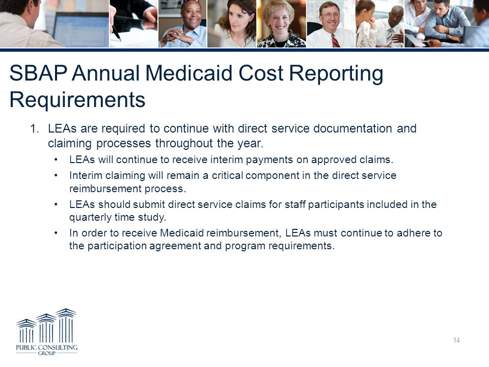 SBAP Annual Medicaid Cost Reporting Requirements 1.LEAs are required to continue with direct service documentation and claiming processes throughout t