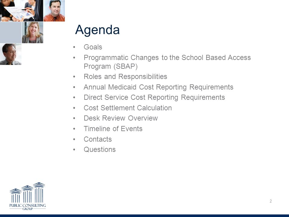 Agenda 2 Goals Programmatic Changes to the School Based Access Program (SBAP) Roles and Responsibilities Annual Medicaid Cost Reporting Requirements D