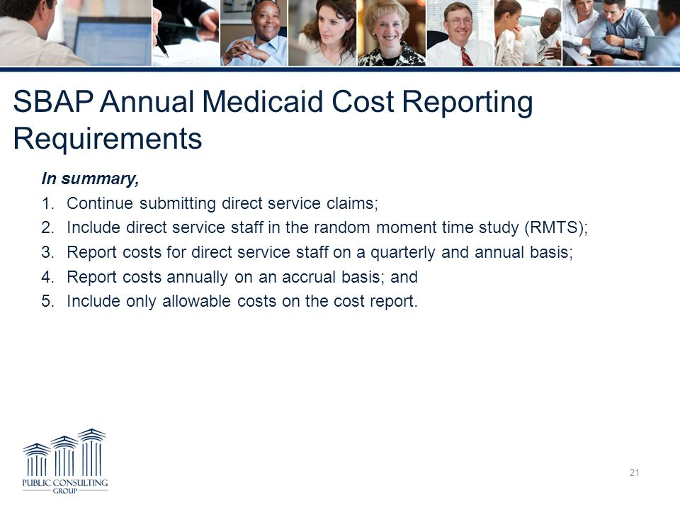 SBAP Annual Medicaid Cost Reporting Requirements In summary, 1.Continue submitting direct service claims; 2.Include direct service staff in the random