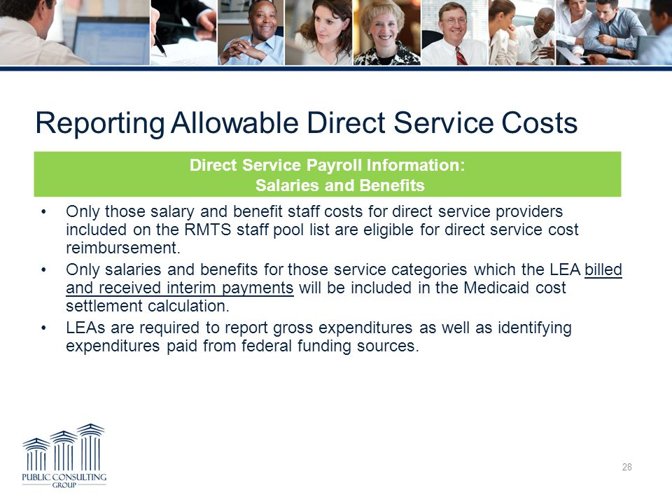 Reporting Allowable Direct Service Costs 28 Only those salary and benefit staff costs for direct service providers included on the RMTS staff pool lis