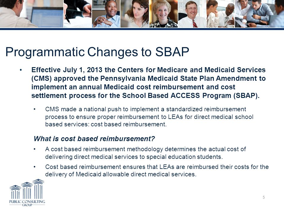 Programmatic Changes to SBAP Effective July 1, 2013 the Centers for Medicare and Medicaid Services (CMS) approved the Pennsylvania Medicaid State Plan