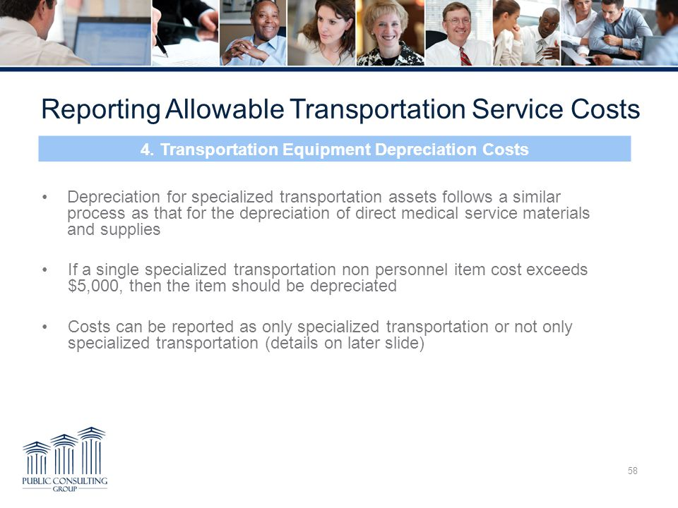 58 Depreciation for specialized transportation assets follows a similar process as that for the depreciation of direct medical service materials and s