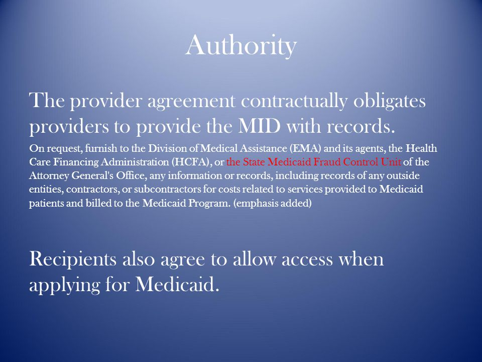 Authority The provider agreement contractually obligates providers to provide the MID with records.