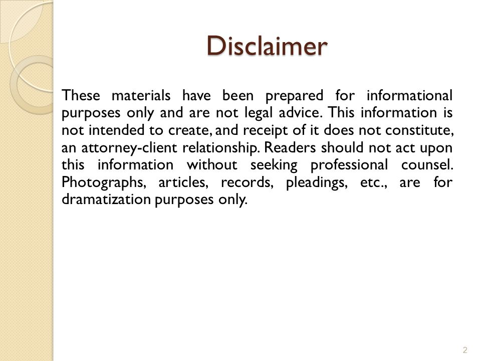 Disclaimer These materials have been prepared for informational purposes only and are not legal advice.