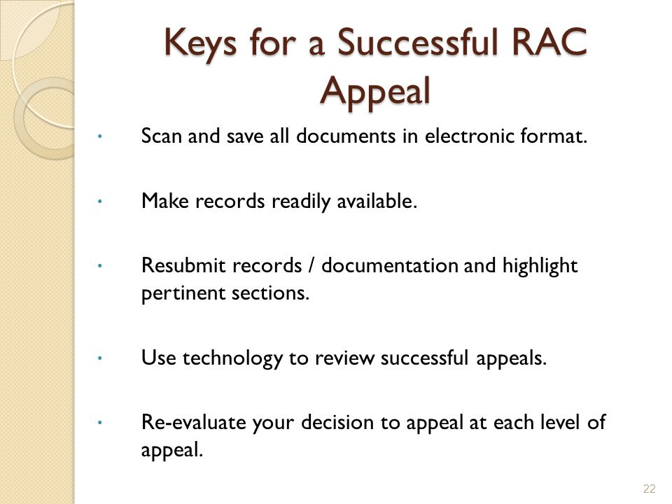 Keys for a Successful RAC Appeal  Scan and save all documents in electronic format.