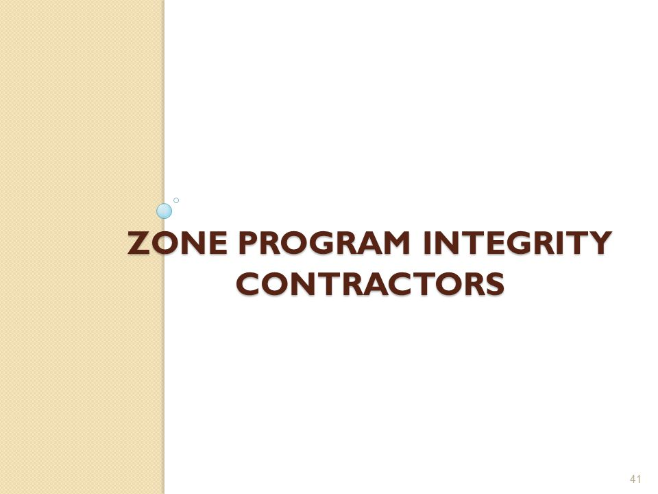 ZONE PROGRAM INTEGRITY CONTRACTORS 41