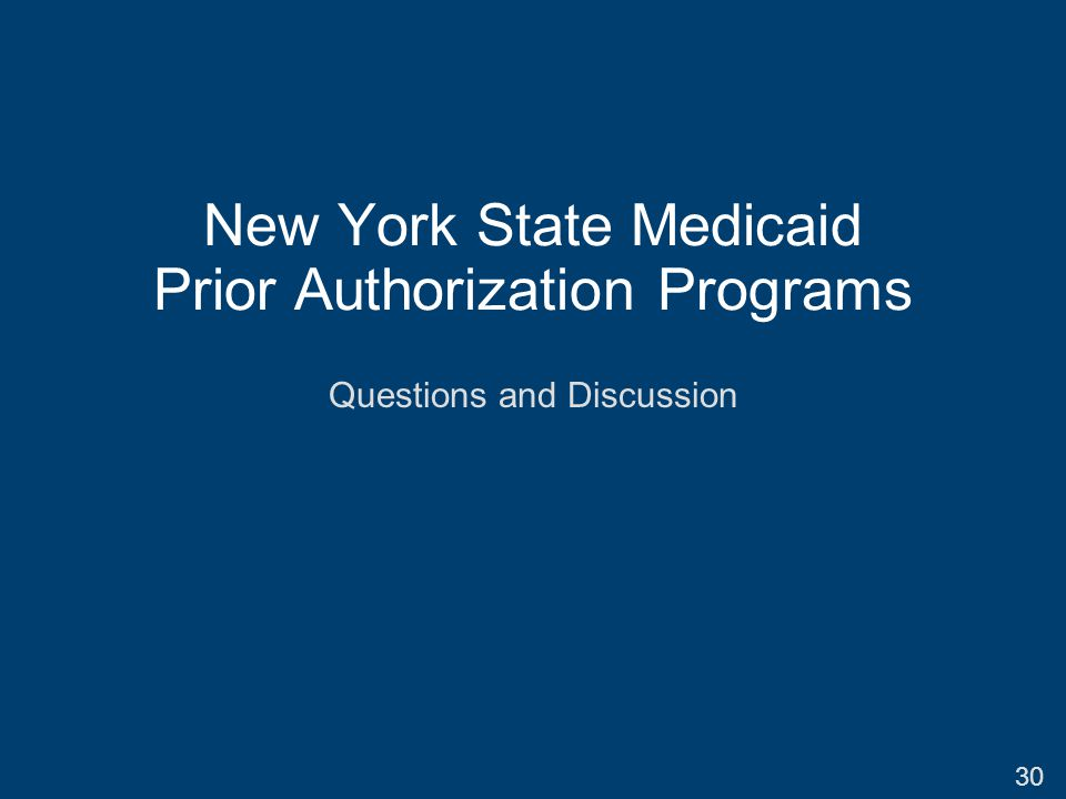 New York State Medicaid Prior Authorization Programs 30 Questions and Discussion