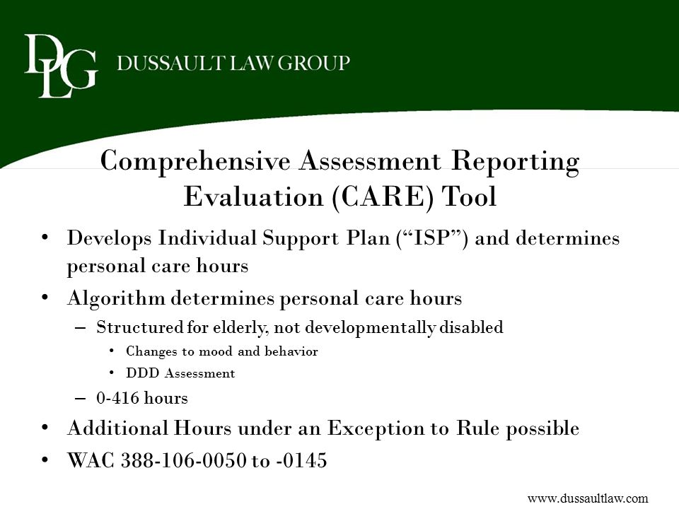 """Comprehensive Assessment Reporting Evaluation (CARE) Tool Develops Individual Support Plan (""""ISP"""") and determines personal care hours Algorithm determ"""