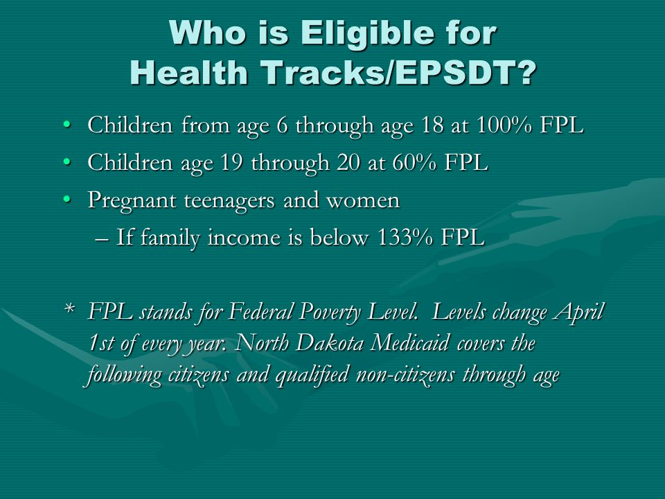 Who is Eligible for Health Tracks/EPSDT.