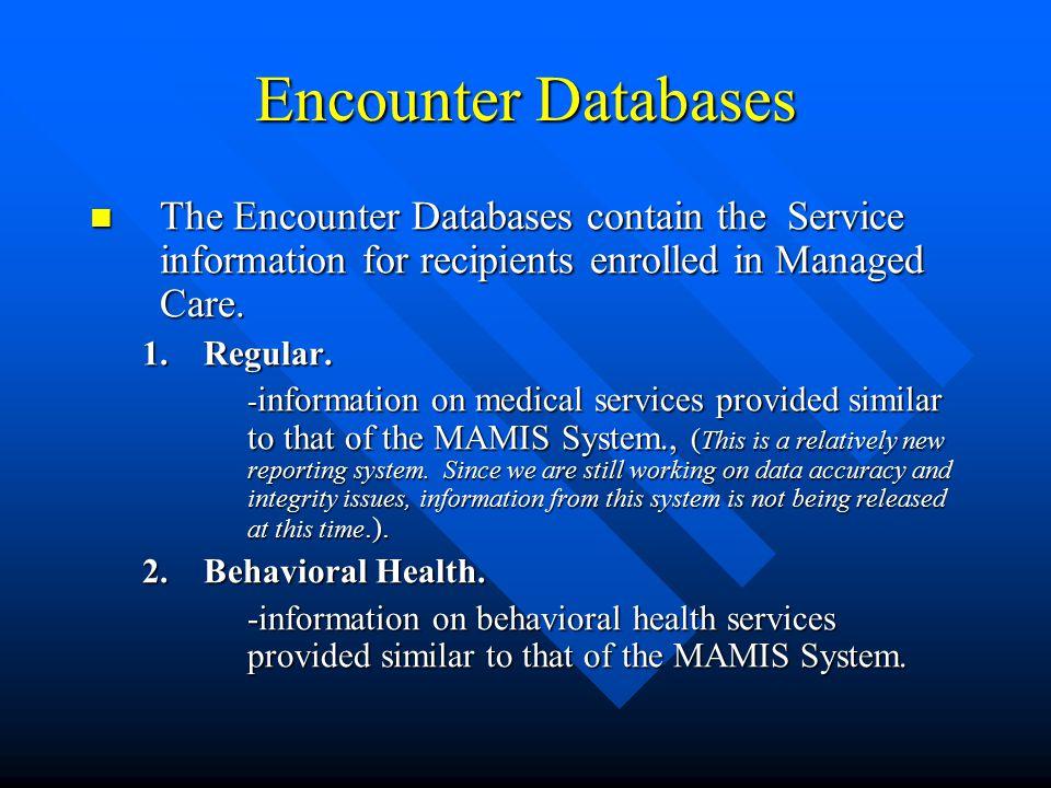Medical Assistance Management Information System (MAMIS) MAMIS contains information on Medical Assistance payments.