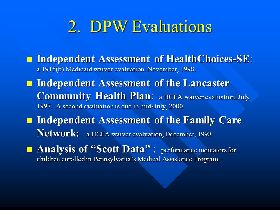 1. External Evaluations Evaluation of Programs funded through the Pennsylvania Children's Trust Fund : Johns Hopkins University School of Hygiene and