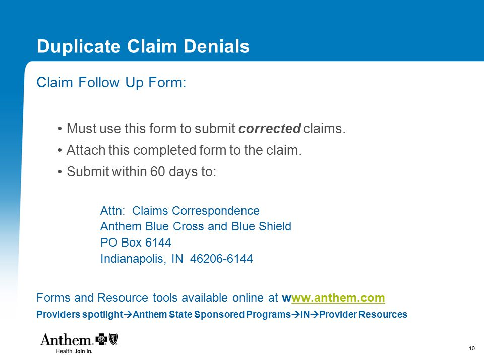10 Duplicate Claim Denials Claim Follow Up Form: Must use this form to submit corrected claims.