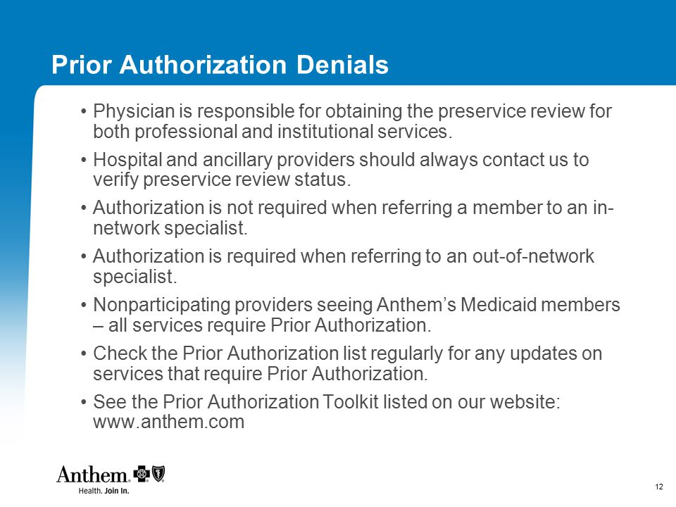 12 Prior Authorization Denials Physician is responsible for obtaining the preservice review for both professional and institutional services. Hospital