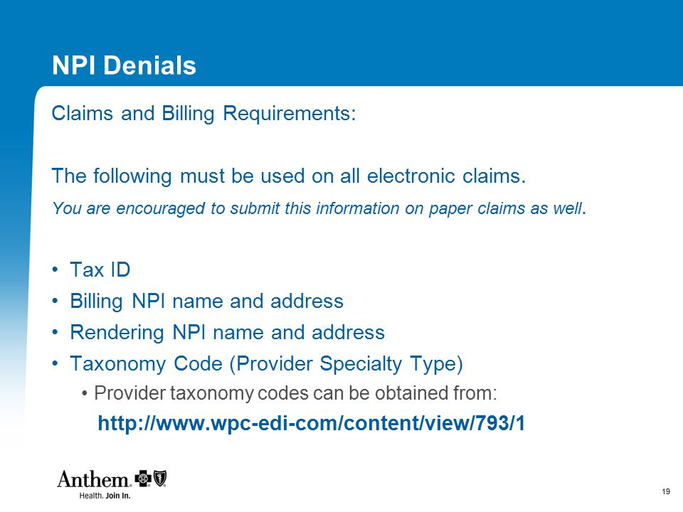 19 NPI Denials Claims and Billing Requirements: The following must be used on all electronic claims.