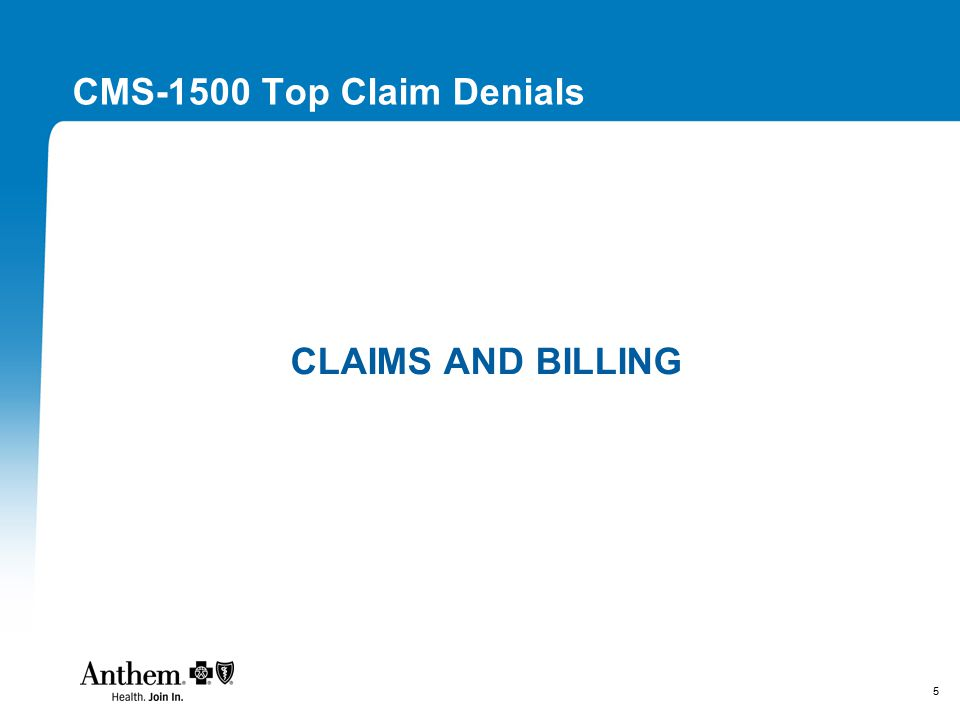 5 CMS-1500 Top Claim Denials CLAIMS AND BILLING