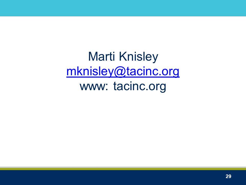 Marti Knisley mknisley@tacinc.org www: tacinc.org mknisley@tacinc.org 29