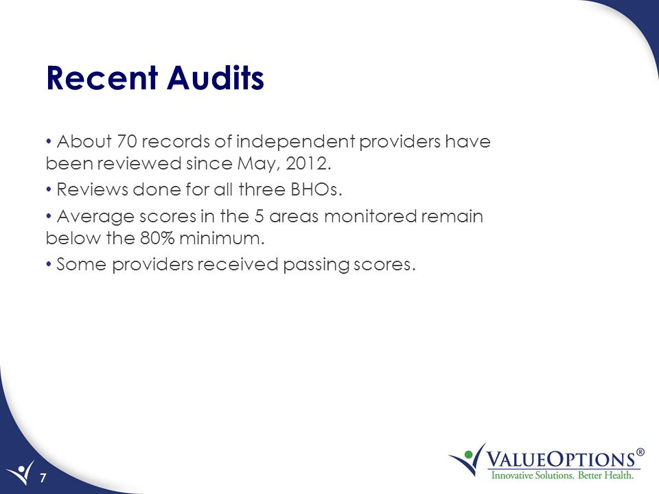 Recent Audits About 70 records of independent providers have been reviewed since May, 2012.