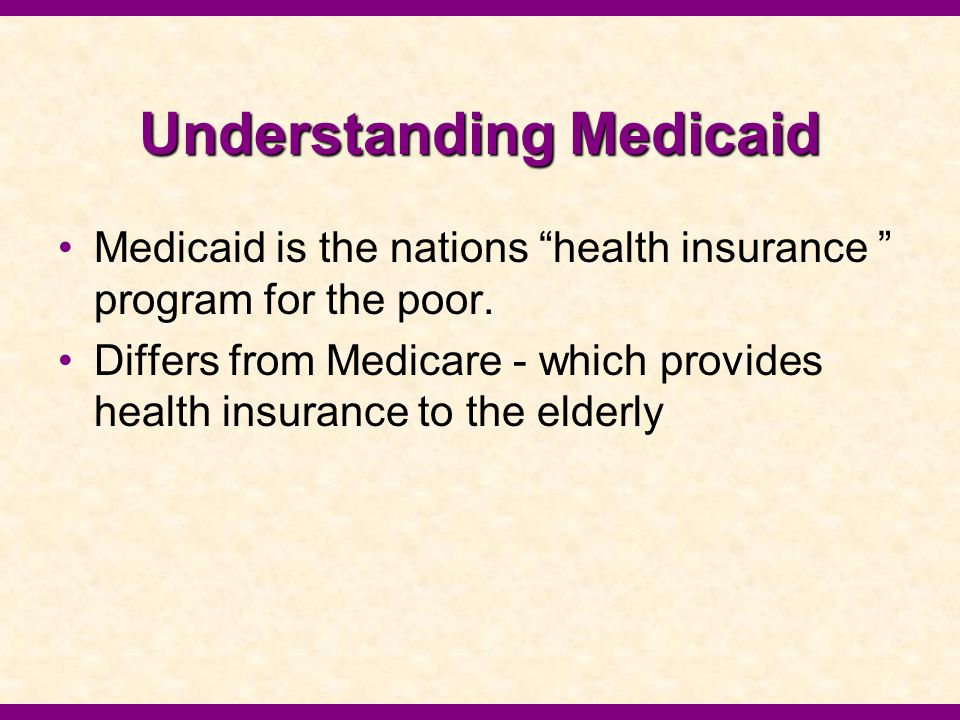 Understanding Medicaid Medicaid program serves over 2 million Floridians 1 in 8 people in the State participant in Medicaid for nursing home care, prenatal for the uninsured during pregnancy, people with disabilities, and people with catastrophic health crises