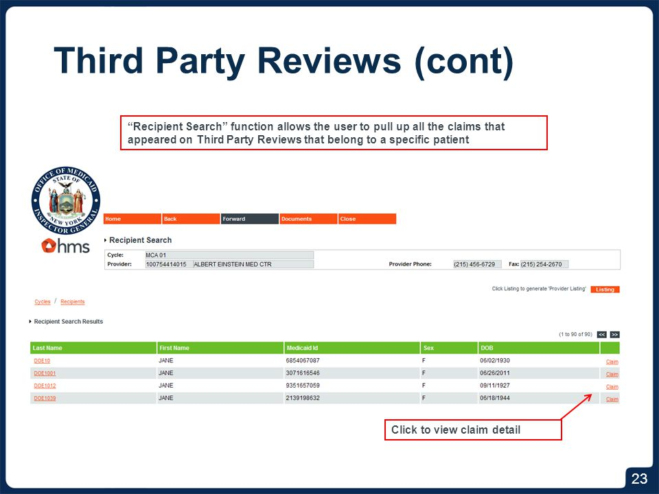 Third Party Reviews (cont) 23 Recipient Search function allows the user to pull up all the claims that appeared on Third Party Reviews that belong to a specific patient Click to view claim detail