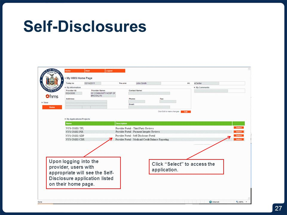 Self-Disclosures 27 Upon logging into the provider, users with appropriate will see the Self- Disclosure application listed on their home page.