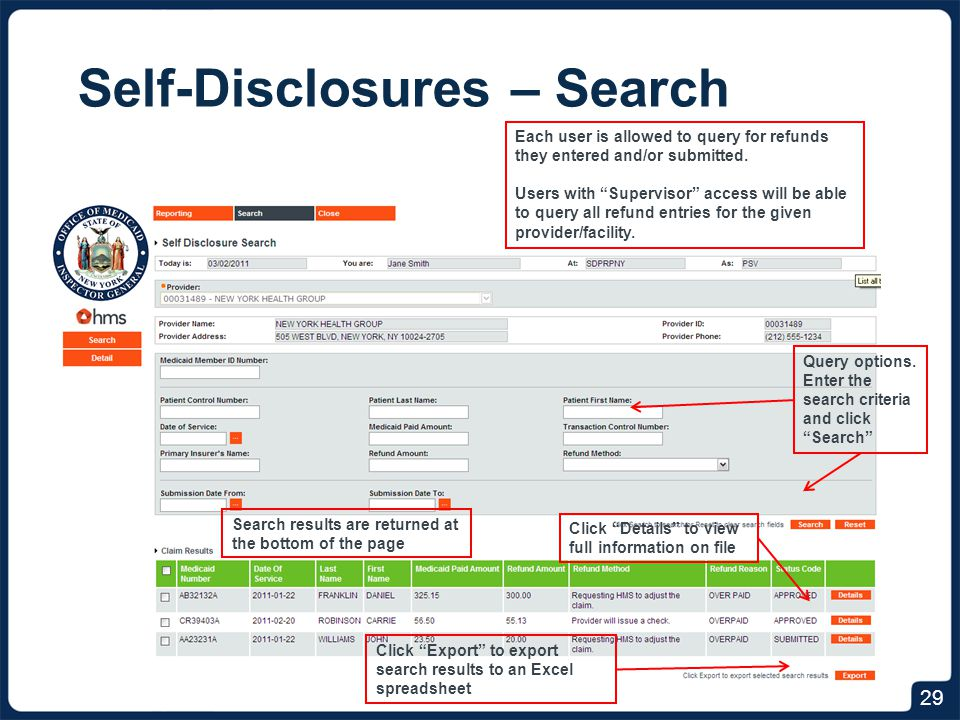 Self-Disclosures – Search 29 Each user is allowed to query for refunds they entered and/or submitted.