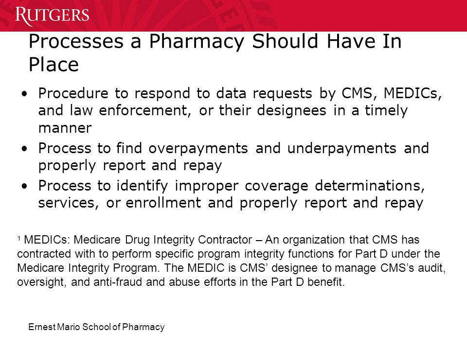 Ernest Mario School of Pharmacy Processes a Pharmacy Should Have In Place Procedure to respond to data requests by CMS, MEDICs, and law enforcement, o