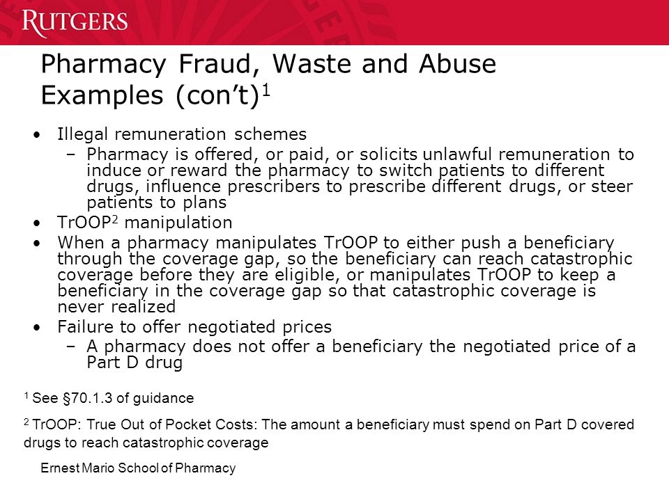 Ernest Mario School of Pharmacy Illegal remuneration schemes –Pharmacy is offered, or paid, or solicits unlawful remuneration to induce or reward the