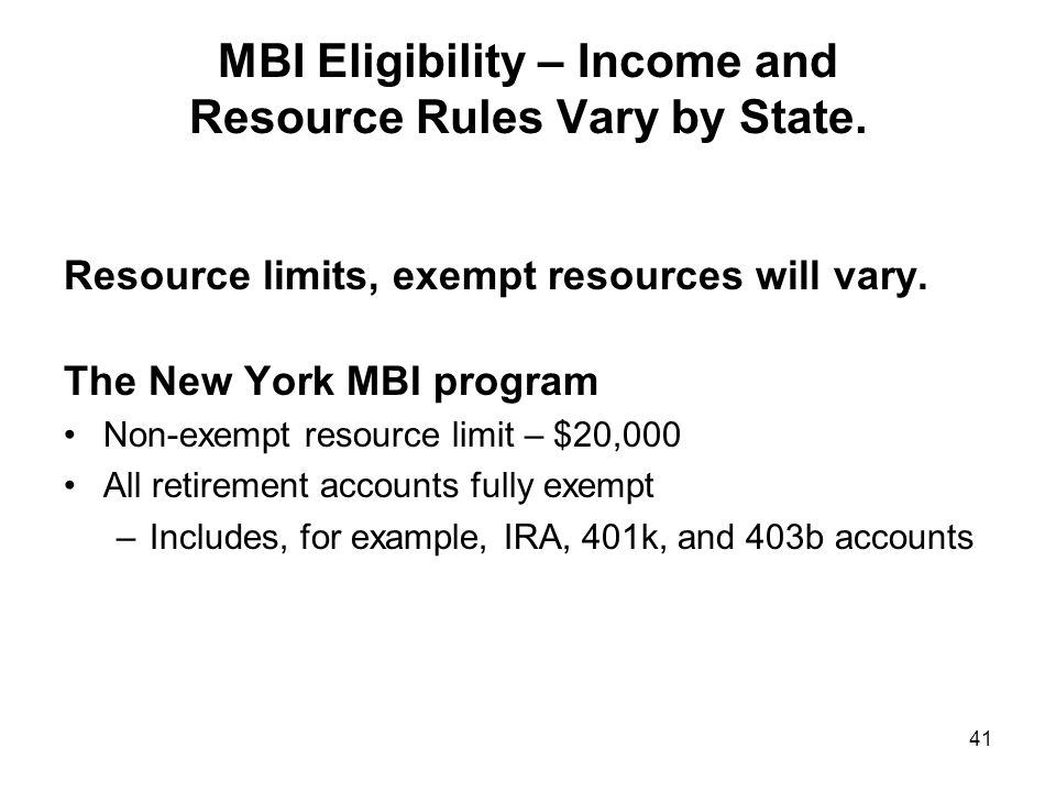 MBI Eligibility – Income and Resource Rules Vary by State.