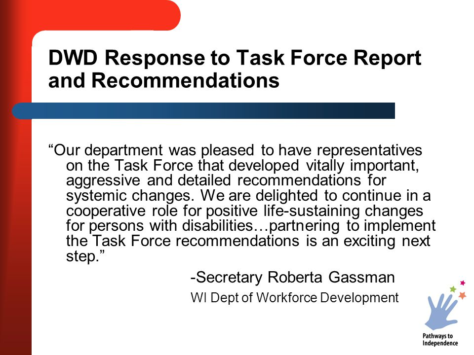 """DWD Response to Task Force Report and Recommendations """"Our department was pleased to have representatives on the Task Force that developed vitally imp"""