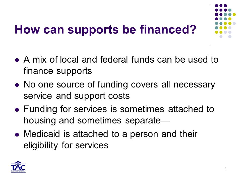 4 How can supports be financed.