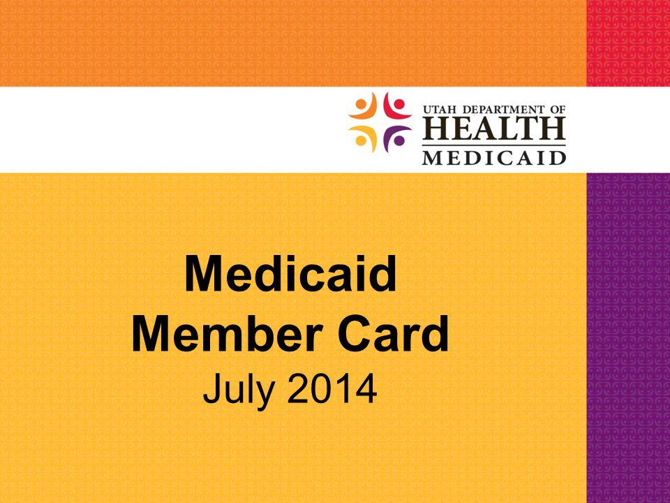 Medicaid Member Card July 2014