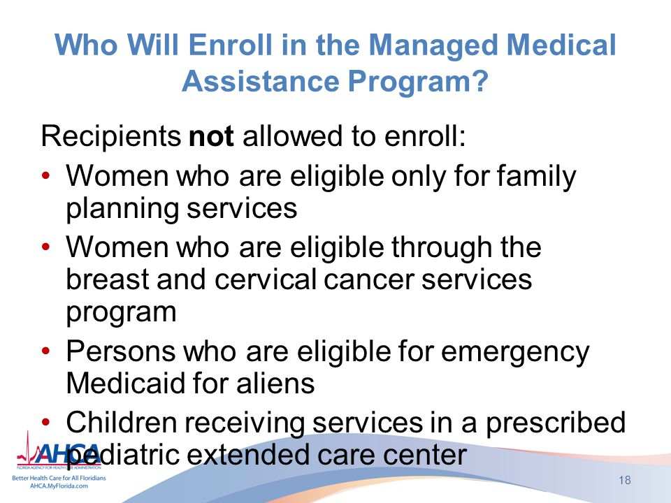 Who Will Enroll in the Managed Medical Assistance Program.