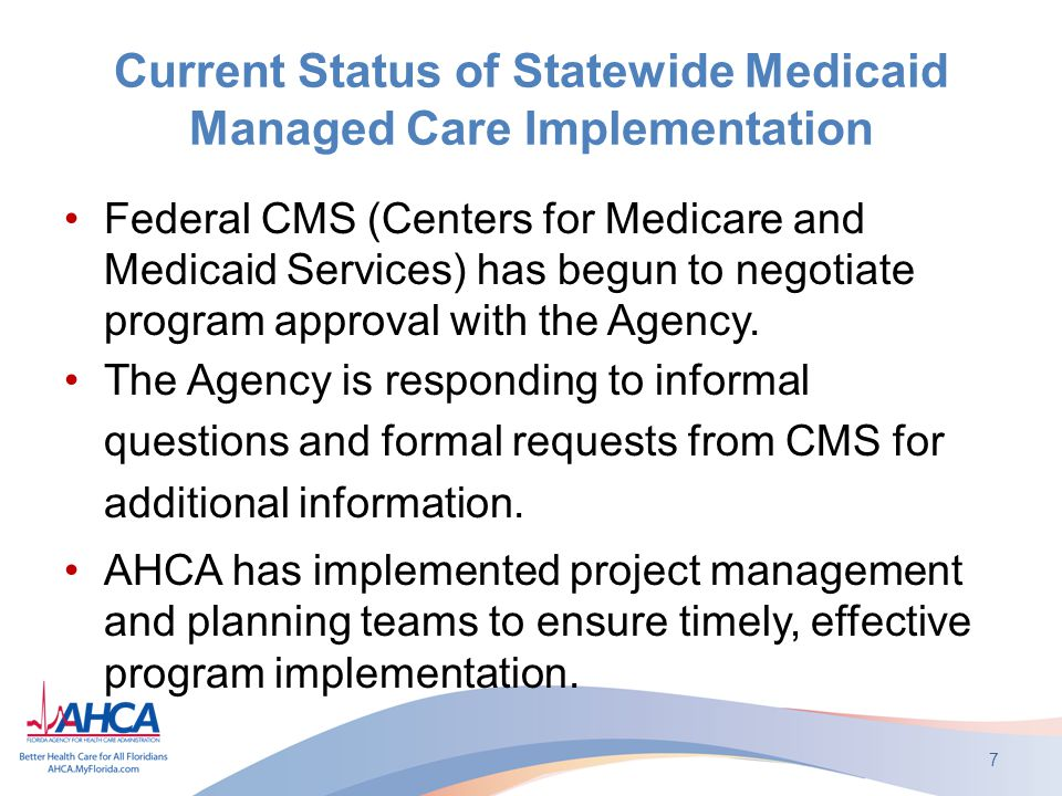 Statewide Medicaid Managed Care Implementation The Statewide Medicaid Managed Care Program will be implemented statewide.