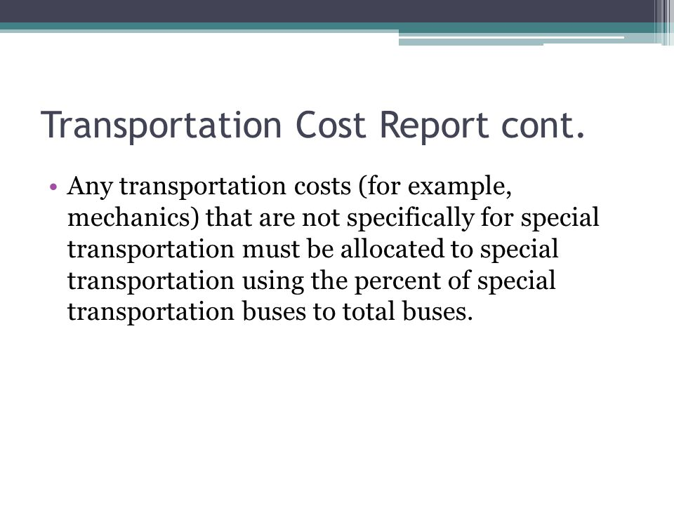 Transportation Cost Report cont.