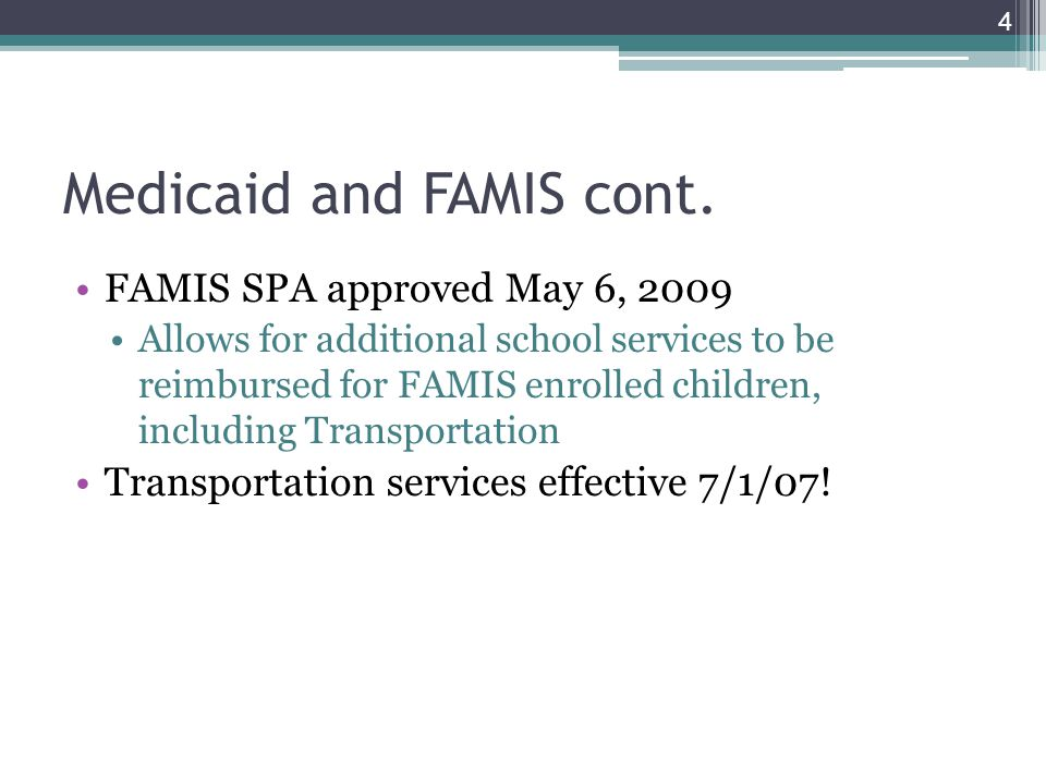 Medicaid and FAMIS cont.